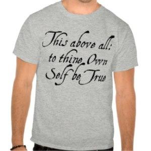 to_thine_own_self_be_true_tshirt-radd58944f42948b68f70b07fe8bd2f3a_804gr_324